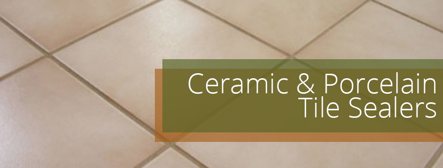 Ceramic and Porcelain Tile Sealers