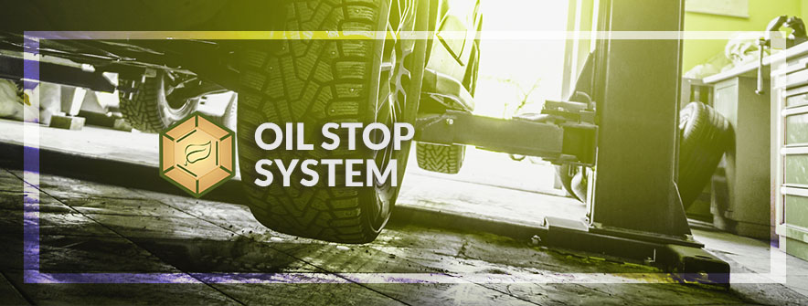 Oil Stop System
